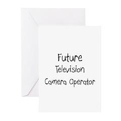 Future Television Camera Operator Greeting Cards (