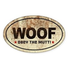 WOOF- Obey the Mutt! Oval Decal