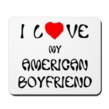 I Love My American Boyfriend Mousepad