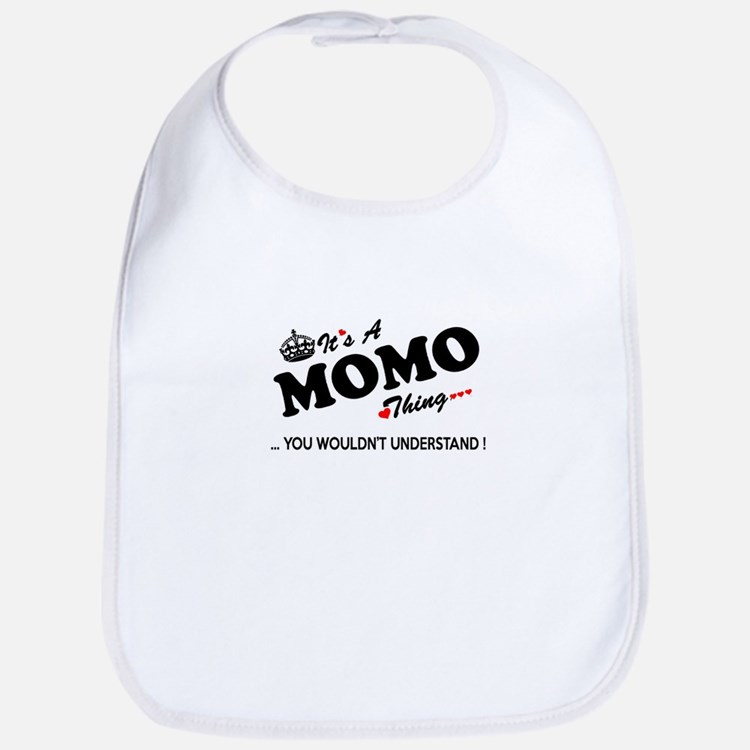 MOMO thing, you wouldn't understand Bib