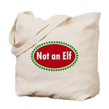 NOT AN ELF Tote Bag