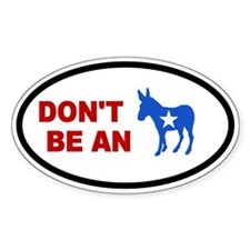 Don't Be An Ass Oval Decal