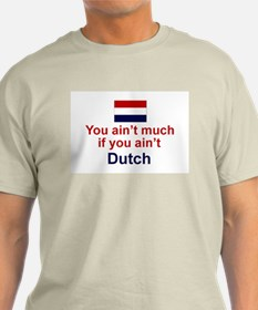 You Ain't Much T-Shirt