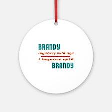 I improve with Brandy Round Ornament