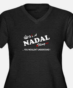 NADAL thing, you wouldn't unders Plus Size T-Shirt