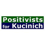 Positivists for Kucinich (bumper sticker)