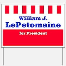 William J. LePetomaine for president Yard Sign