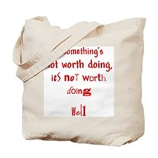 Not Worth Doing Tote Bag