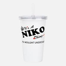NIKO thing, you wouldn Acrylic Double-wall Tumbler