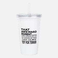 Awkward Toy Fox Terrie Acrylic Double-wall Tumbler
