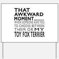 Awkward Toy Fox Terrier Dog Designs Yard Sign