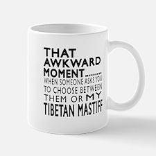 Awkward Tibetan Mastiff Dog Designs Mug