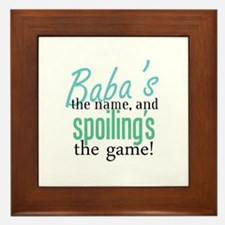 Baba's the Name, and Spoiling's the Game! Framed T