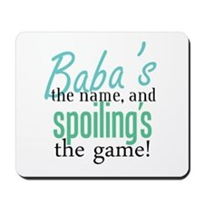 Baba's the Name, and Spoiling's the Game! Mousepad