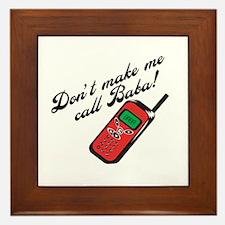 Don't Make Me Call Baba! Framed Tile