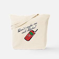 Don't Make Me Call Baba! Tote Bag