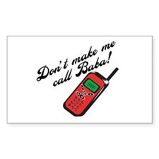 Don't Make Me Call Baba! Rectangle Decal