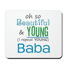 Beautiful and Young Baba Mousepad