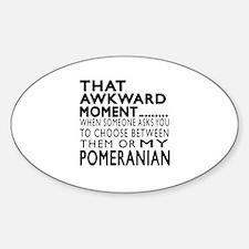 Awkward Pomeranian Dog Designs Sticker (Oval)