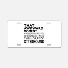 Awkward Otterhound Dog Desi Aluminum License Plate
