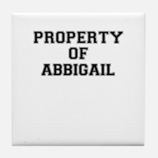 Property of ABBIGAIL Tile Coaster