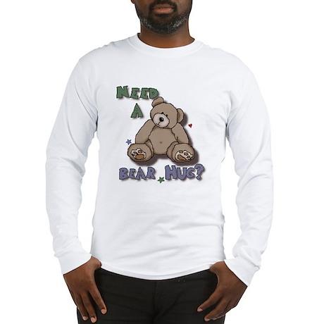 Need A Bear Hug? Long Sleeve T-Shirt
