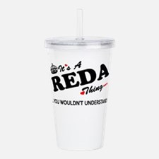 REDA thing, you wouldn Acrylic Double-wall Tumbler