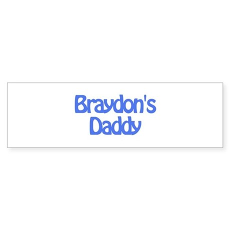 Braydon's Daddy Bumper Sticker