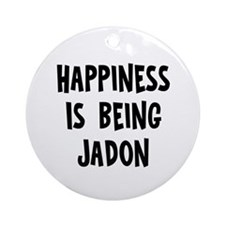 Happiness is being Jadon Ornament (Round)