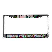 Subtle Hugged Your Dog Today License Plate Frame