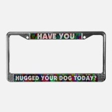 Subtle Hugged Your Dog Today License Plate Frame