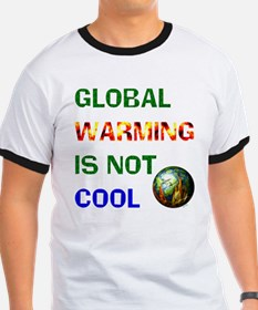 """GLOBAL WARMING IS NOT COOL"" T"