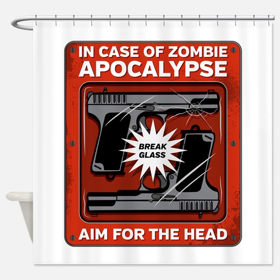 In Case of Zombie Apocalypse Shower Curtain