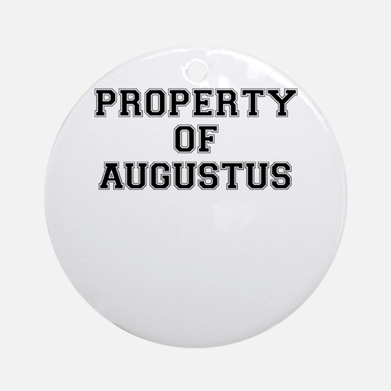 Property of AUGUSTUS Round Ornament
