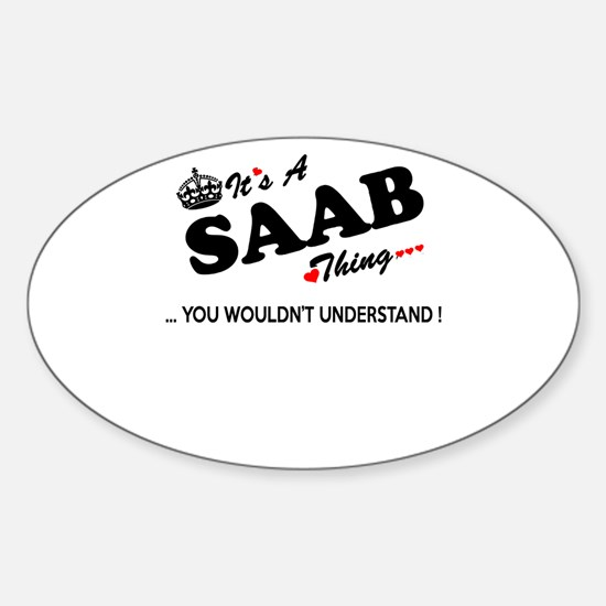 SAAB thing, you wouldn't understand Decal