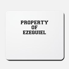 Property of EZEQUIEL Mousepad