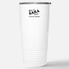 SARA thing, you wouldn' Travel Mug