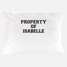 Property of ISABELLE Pillow Case