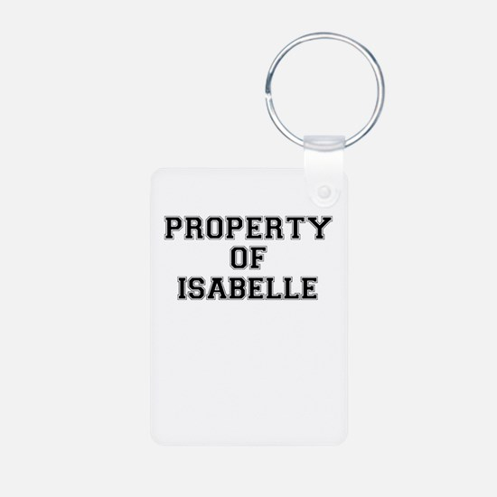Property of ISABELLE Keychains