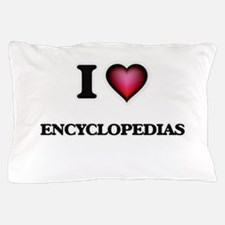 I love ENCYCLOPEDIAS Pillow Case