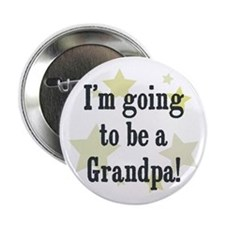 """I'm going to be a Grandpa! 2.25"""" Button"""