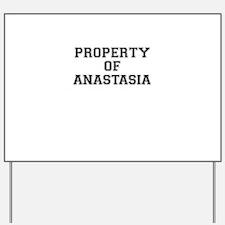 Property of ANASTASIA Yard Sign