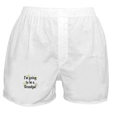 I'm going to be a Grandpa! Boxer Shorts