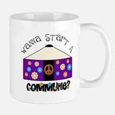Wanna Start A Commune? Mug