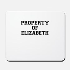 Property of ELIZABETH Mousepad