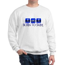 BORN TO SWIM Sweatshirt