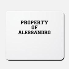 Property of ALESSANDRO Mousepad