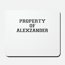 Property of ALEXZANDER Mousepad