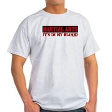MARTIAL ARTS (IT'S IN MY BLOO T-Shirt
