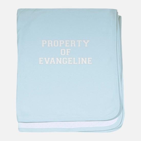 Property of EVANGELINE baby blanket